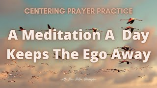 Meditation Each day Keeps The Ego Away