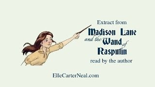 Extract of Madison Lane and the Wand of Rasputin, read by the author