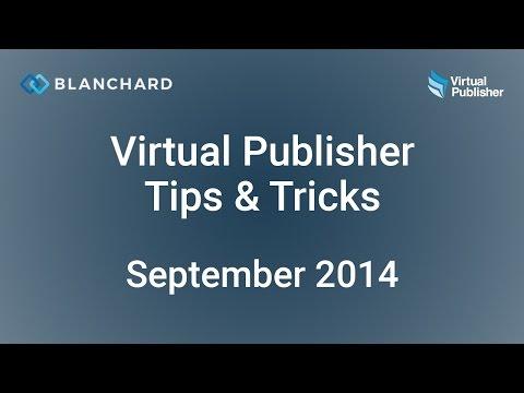 Virtual Publisher Tips & Tricks Webinar — September 2014