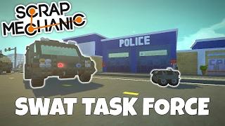 SWAT TASK FORCE! - Scrap Mechanic Town Creations Gameplay - EP 206