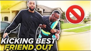 KICKED OUT THE HOUSE PRANK ON BEST FRIEND!!! (GETS EMOTIONAL)