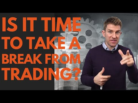 IS IT TIME TO TAKE A BREAK FROM TRADING!? ☝️
