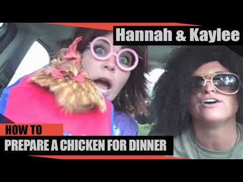 HANNAH & KAYLEE- CHICKEN FOR DINNER