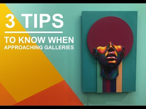 3 Tips to for Artists when Approaching Galleries