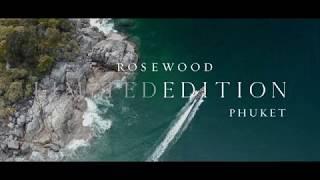 Rosewood Limited Edition: Phuket