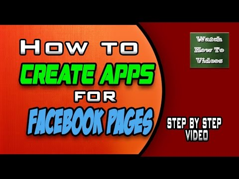 How to Create Facebook Apps for Facebook Pages – Step by Step Video
