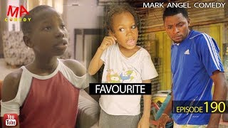 FAVOURITE (Mark Angel Comedy Episode 180)