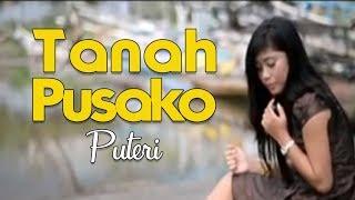 LAGU MINANG PUTRI TANAH PUSAKO ( Lagu Minang )