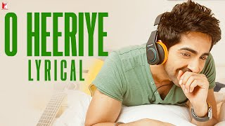 Lyrical: O Heeriye - Full Song with Lyrics - Ayushmann Khurrana
