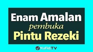 Enam Amalan Pembuka Pintu Rezeki - Poster Dakwah Yufid TV