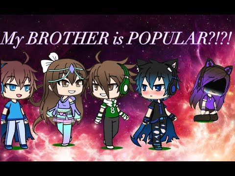 My BROTHER is POPULAR?!?! Episode 1