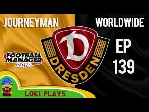 FM18 - Journeyman Worldwide - EP139 - Dynamo Dresden - Football Manager 2018