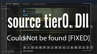 source tier0. Dll Could Not be found [FIXED]