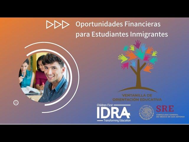 Oportunidades Financieras para Estudiantes Inmigrantes IDRA Ver seminario web