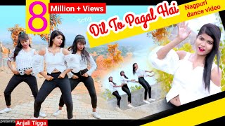 Dil to Pagal Hai ❤️ New Nagpuri Sadri Dance Video 2020 / Anjali Tigga / Dilu Dilwala