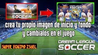 increible super truco crear y cambiar imagen de inicio y fondo dream league soccer