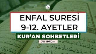Kur'an Sohbetleri | ENFAL SURESİ 9-12. AYETLER