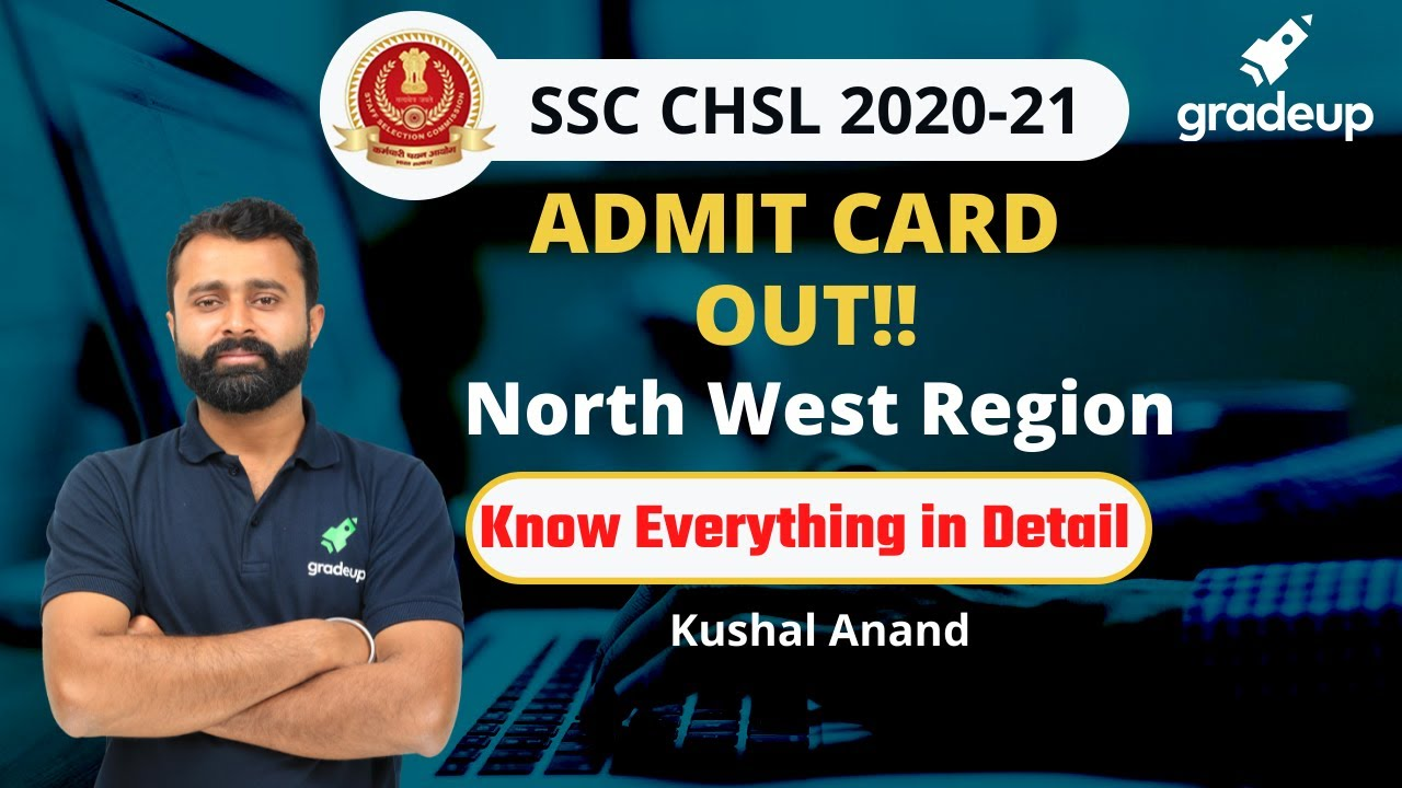 SSC CHSL 2020   North West Region Admit Card Out !!   Know Every Detail   Kushal Anand   Gradeup