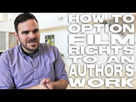 How To Option Film Rights To An Author's Work by Kyle Patric