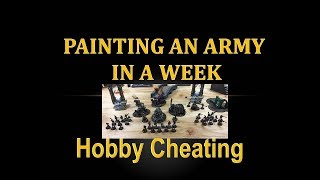 Hobby Cheating 144 - Speed Painting an Army in a Week