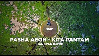 Pasha Aeon - Kita Pantam, Handpan impro