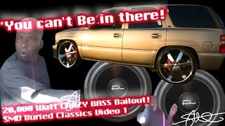 You Can't Be In There! Classic 20,000 Watt Crazy BASS Bailout - SMD Buried Classics