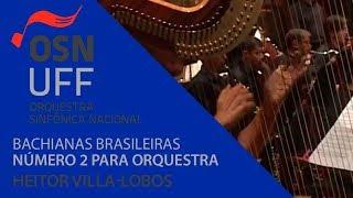 OSN - Bachianas Brasileiras número 2 para orquestra - Heitor Villa-Lobos