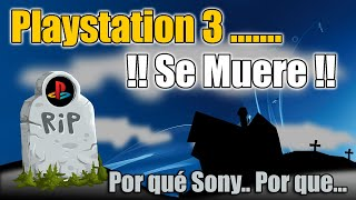 PLAYSTATION 3 Se MUERE... La Dejan morir..... NOTICIA
