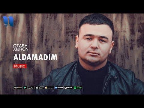 Otash Xijron - Aldamadim (new version)