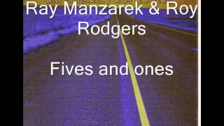 Ray Manzarek & Roy Rodgers   fives and ones