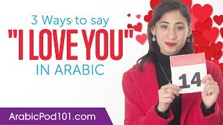 "Three Ways to Say ""I Love You"" in Arabic"
