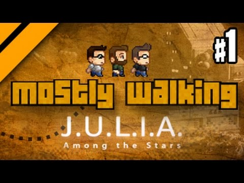 Mostly Walking - J.U.L.I.A Among the Stars P1