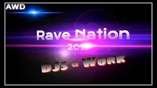 Rave Nation 2017 DJs @ Work