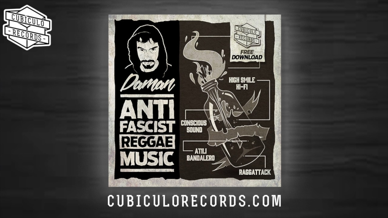 Daman feat High Smile Hi Fi Antifascist Reggae Music (FREE DOWNLOAD)