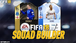 FIFA 18 Squad Builder - INSANE SHOOTING! SO MUCH POWER! w/ IF Rooney + TOTGS Kane!