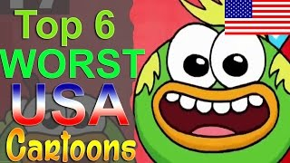 Top 6 Worst American Cartoons