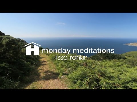Reclaim Your Energy Guided Meditation with Lissa Rankin ~ Monday Meditations