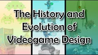 The History and Evolution of Videogame Design - The Game Design Extracts Episode 1