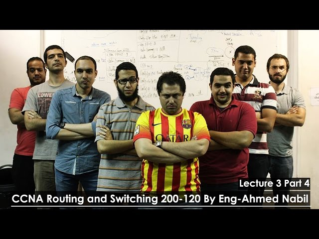 14-CCNA Routing and Switching 200-120 (Lecture 03 Part 4) By Eng-Ahmed Nabil   Arabic