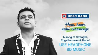 LYRICAL 8D :Hum Haar Nahi Maanenge Official Song | A.R. Rahman | Prasoon Joshi| Other Artists