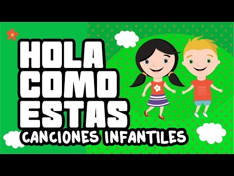 Como estas for Cancion infantil hola jardin