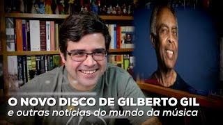 Baixar O novo disco de Gilberto Gil e outras notícias do mundo da música | Notícias | Alta Fidelidade