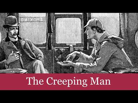 The Case-Book Of Sherlock Holmes: The Adventure Of The Creeping Man