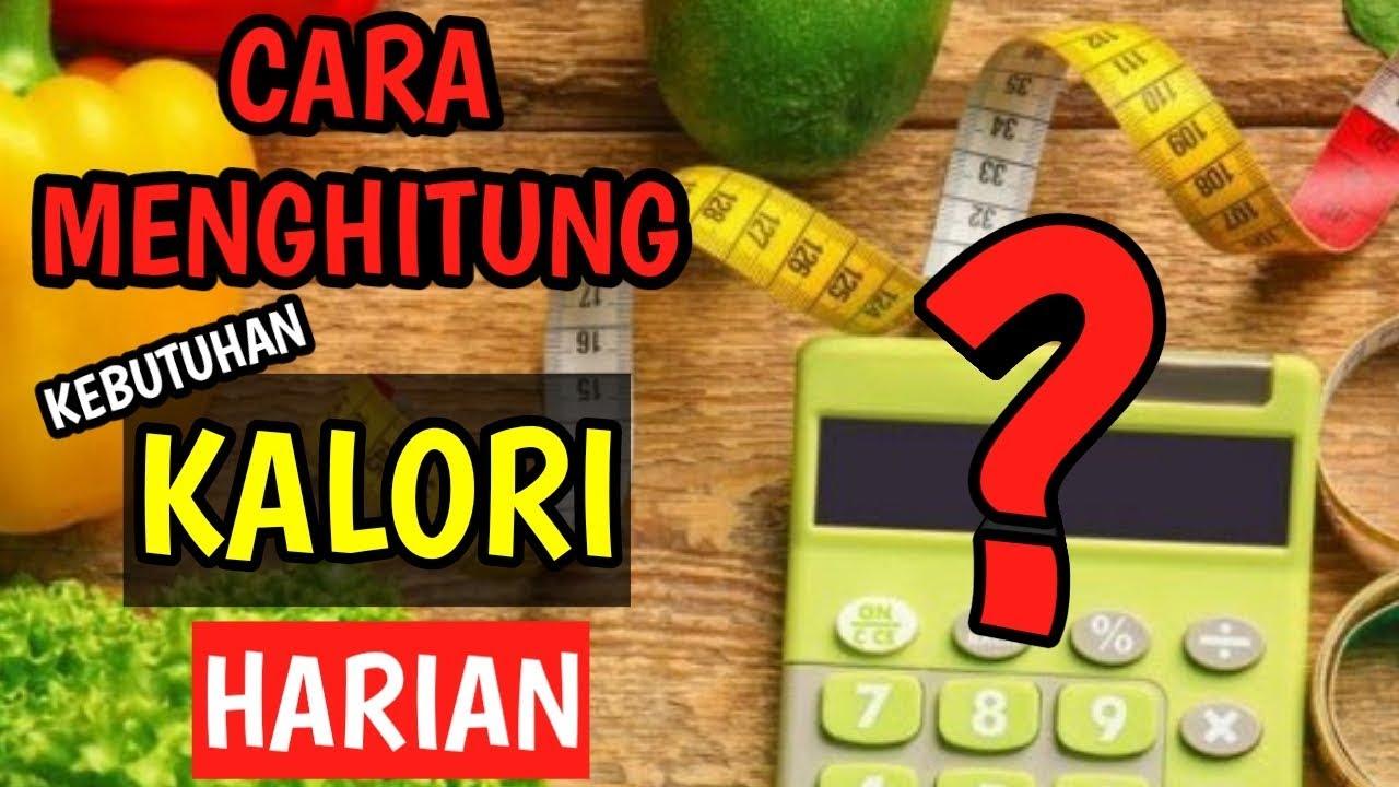 Cara sederhana menghitung kebutuhan kalori harian pria dan ...