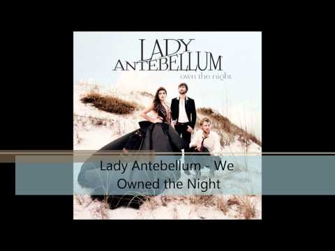 Lady Antebellum -  We Own The Night HD (lyrics in description) 2011