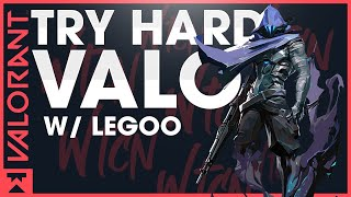 Try Hard Valo | Valorant Ranked w/ Legoo