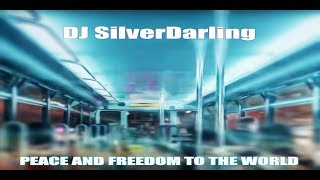 DJ SilverDarling - Peace and Freedom To The World