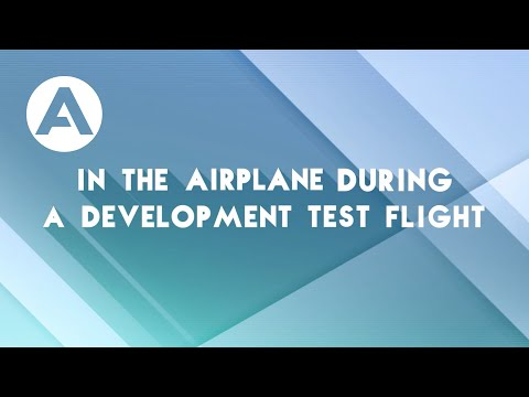 Flight Tests - Ep.3: In the airplane during a development flight test