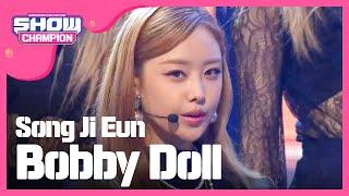 (Showchampion EP.202) Song Ji Eun - Bobby Doll