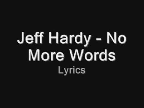 Jeff Hardy - No More Words - Lyrics